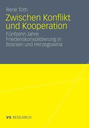 Zwischen Konflikt und Kooperation af Rene Toth