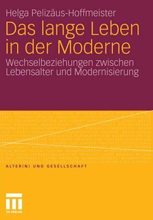 Das lange Leben in der Moderne af Helga Pelizaus-Hoffmeister