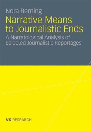Narrative Means to Journalistic Ends af Nora Berning