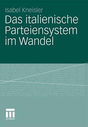 Das italienische Parteiensystem im Wandel af Isabel Kneisler
