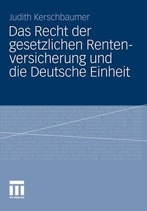 Das Recht der gesetzlichen Rentenversicherung und die Deutsche Einheit af Judith Kerschbaumer