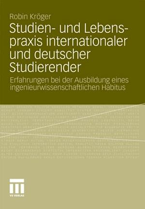 Studien- und Lebenspraxis internationaler und deutscher Studierender af Robin Kroger