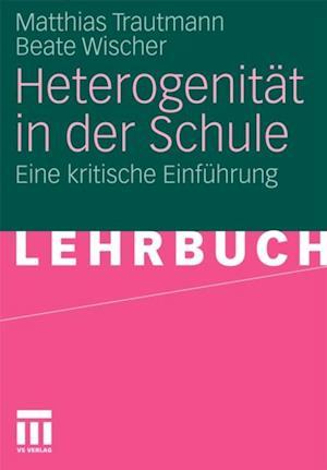 Heterogenitat in der Schule af Matthias Trautmann, Beate Wischer