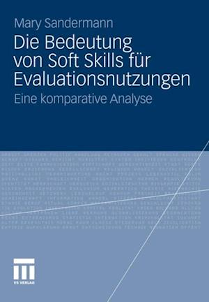 Die Bedeutung von Soft Skills fur Evaluationsnutzungen af Mary Sandermann
