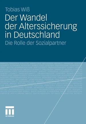 Der Wandel der Alterssicherung in Deutschland af Tobias Wi