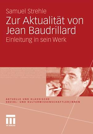 Zur Aktualitat von Jean Baudrillard af Samuel Strehle