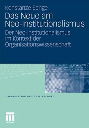 Das Neue am Neo-Institutionalismus af Konstanze Senge