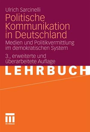Politische Kommunikation in Deutschland af Ulrich Sarcinelli