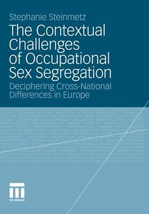 Contextual Challenges of Occupational Sex Segregation af Stephanie Steinmetz