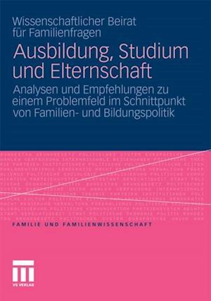 Ausbildung, Studium und Elternschaft af Wiss. Beirat fur Familienfragen