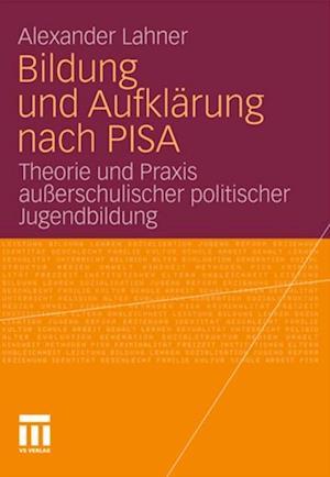 Bildung und Aufklarung nach PISA af Alexander Lahner