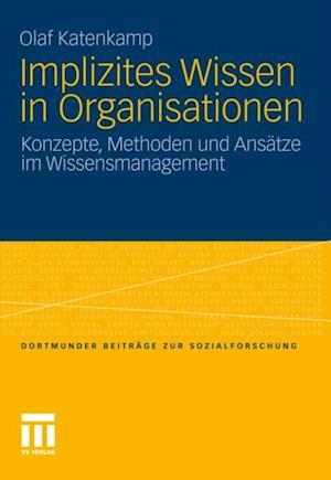 Implizites Wissen in Organisationen af Olaf Katenkamp