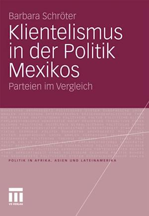 Klientelismus in der Politik Mexikos af Barbara Schroter
