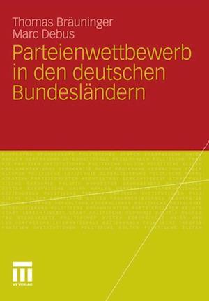 Parteienwettbewerb in den deutschen Bundeslandern af Marc Debus, Thomas Brauninger