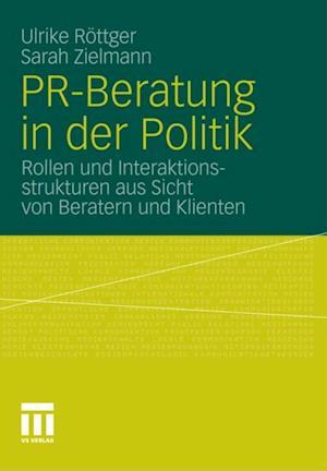 PR-Beratung in der Politik af Ulrike Rottger, Sarah Zielmann