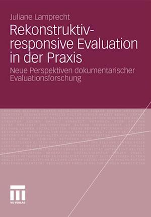 Rekonstruktiv-responsive Evaluation in der Praxis af Juliane Engel