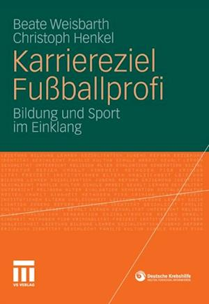 Karriereziel Fuballprofi af Beate Weisbarth, Christoph Henkel