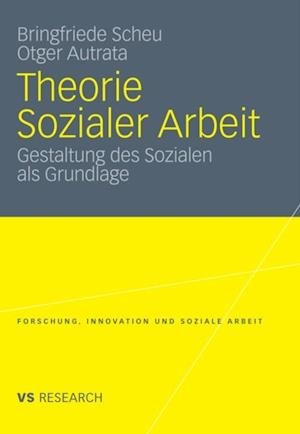 Theorie Sozialer Arbeit af Bringfriede Scheu, Otger Autrata