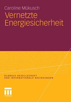 Vernetzte Energiesicherheit af Caroline Mukusch
