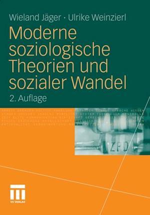 Moderne soziologische Theorien und sozialer Wandel af Wieland Jager, Ulrike Weinzierl
