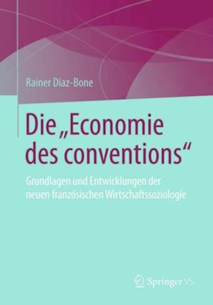 Die &quote;Economie des conventions&quote; af Rainer Diaz-Bone