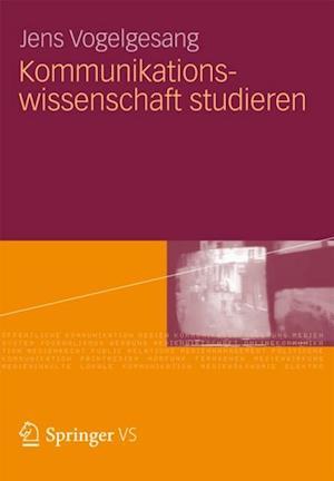 Kommunikationswissenschaft studieren af Jens Vogelsang M.A.