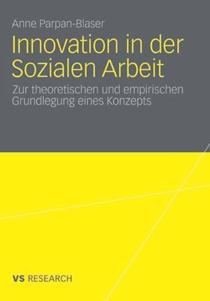 Innovation in der Sozialen Arbeit af Anne Parpan-Blaser
