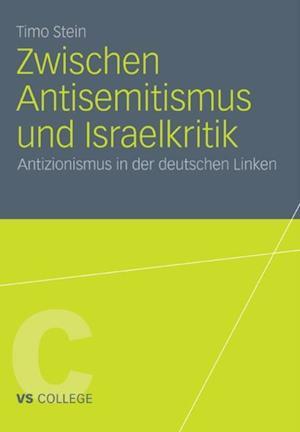 Zwischen Antisemitismus und Israelkritik af Timo Stein