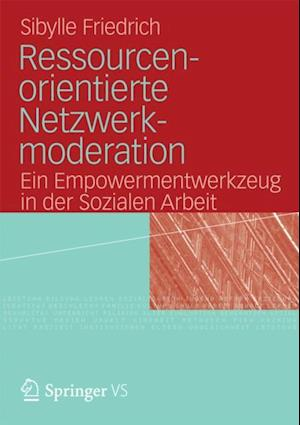Ressourcenorientierte Netzwerkmoderation af Sibylle Friedrich