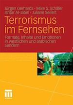 Terrorismus im Fernsehen af Jurgen Gerhards, Ishtar Al Jabiri, Mike S. Schafer