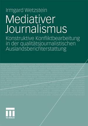 Mediativer Journalismus af Irmgard Wetzstein