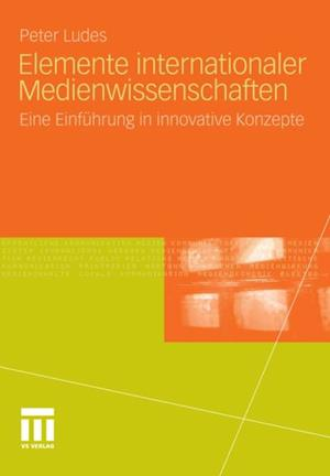 Elemente internationaler Medienwissenschaften af Peter Ludes