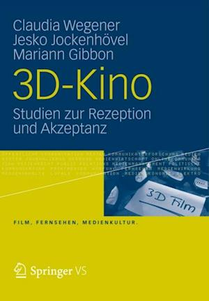 3D-Kino af Claudia Wegener, Jesko Jockenhovel, Mariann Gibbon