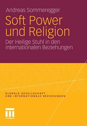 Soft Power und Religion af Andreas Sommeregger