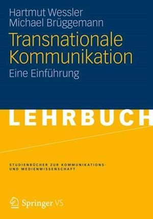 Transnationale Kommunikation af Michael Bruggemann, Hartmut Wessler