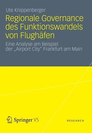Regionale Governance des Funktionswandels von Flughafen af Ute Knippenberger