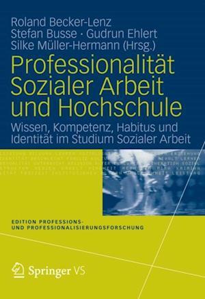 Professionalitat Sozialer Arbeit und Hochschule