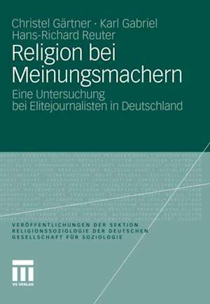 Religion bei Meinungsmachern af Karl Gabriel, Christel Gartner, Hans-Richard Reuter