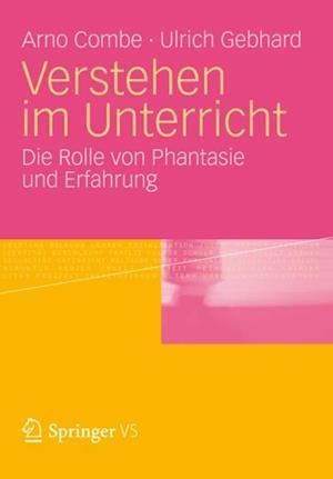Verstehen im Unterricht af Ulrich Gebhard, Arno Combe