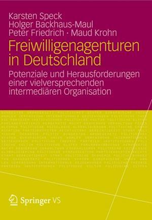 Freiwilligenagenturen in Deutschland af Peter Friedrich, Holger Backhaus-Maul, Karsten Speck
