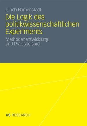 Die Logik des politikwissenschaftlichen Experiments af Ulrich Hamenstadt