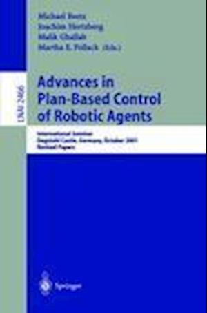Advances in Plan-Based Control of Robotic Agents af Martha E Pollack, Michael Beetz, Leonidas Guibas