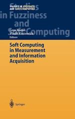 Soft Computing in Measurement and Information Acquisition af Vladik Kreinovich, Leon Reznik