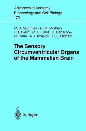 The Sensory Circumventricular Organs of the Mammalian Brain af Michael Mckinley