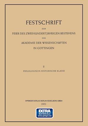 Festschrift Zur Feier Des Zweihundertjahrigen Bestehens Der Akademie Der Wissenschaften in Gottingen af Walther Holtzmann, Fr W. V. Bissing, Frederick William Thomas