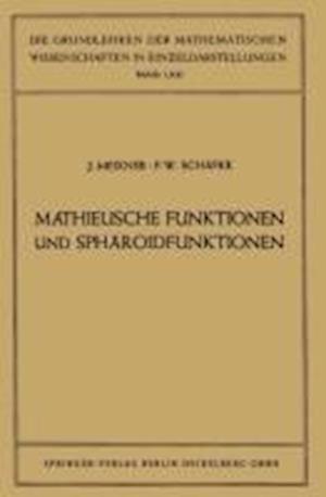 Mathieusche Funktionen Und Spharoidfunktionen af Friedrich Wilhelm Schafke, Josef Meixner