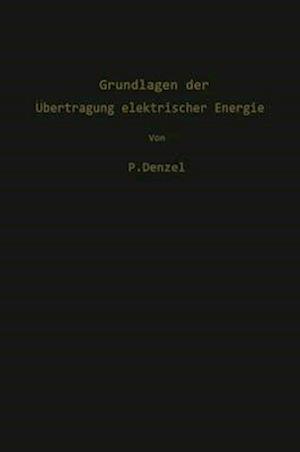 Grundlagen Der Aoebertragung Elektrischer Energie af Paul Denzel