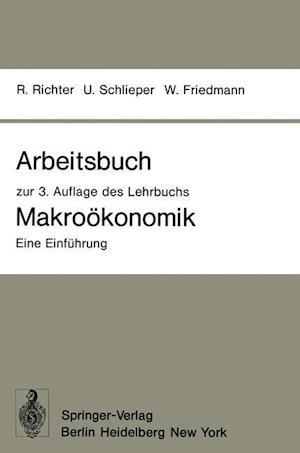 Arbeitsbuch zur 3. Auflage des Lehrbuchs Makrookonomik - Eine Einfuhrung af Rudolf Richter
