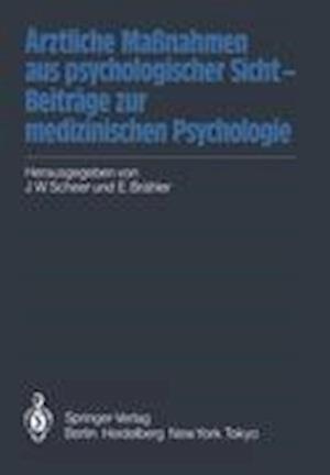 Arztliche Massnahmen aus Psychologischer Sicht - Beitrage zur Medizinischen Psychologie af Elmar Brahler