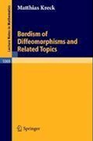 Bordism of Diffeomorphisms and Related Topics af Matthias Kreck
